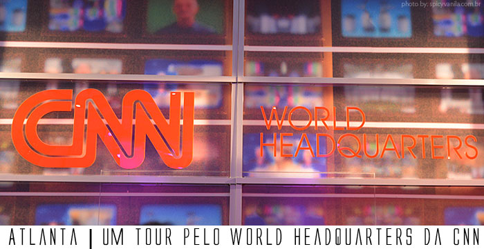 cnn atlanta capa - Atlanta | Visitando o CNN World Headquarters