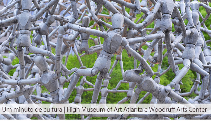 high museum atlanta capa - Um minuto de cultura | High Museum of Art Atlanta e Woodruff Arts Center