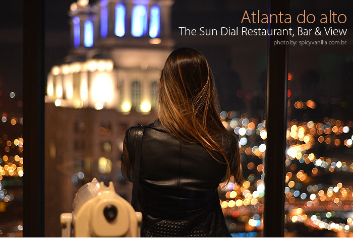Sun dial atlanta view - Atlanta do alto | The Sun Dial Restaurant, Bar & View