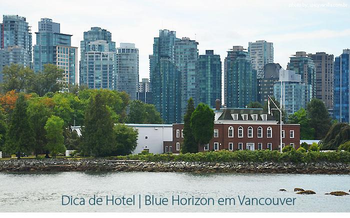 hotel vancouver - Dica de Hotel | Blue Horizon em Vancouver