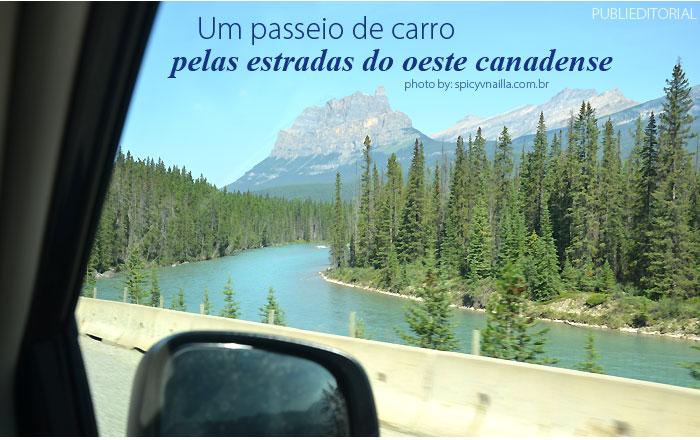 paisagens canada alberta capa - Um passeio de carro pelas estradas do oeste canadense.