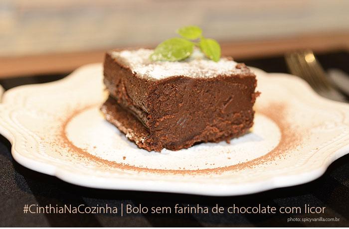 bolo sem farinha - #CinthiaNaCozinha |Bolo sem farinha de chocolate com licor