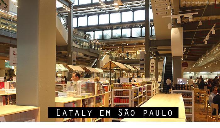 eataly sao paulo - A rede Eataly finalmente chegou ao Brasil - São Paulo