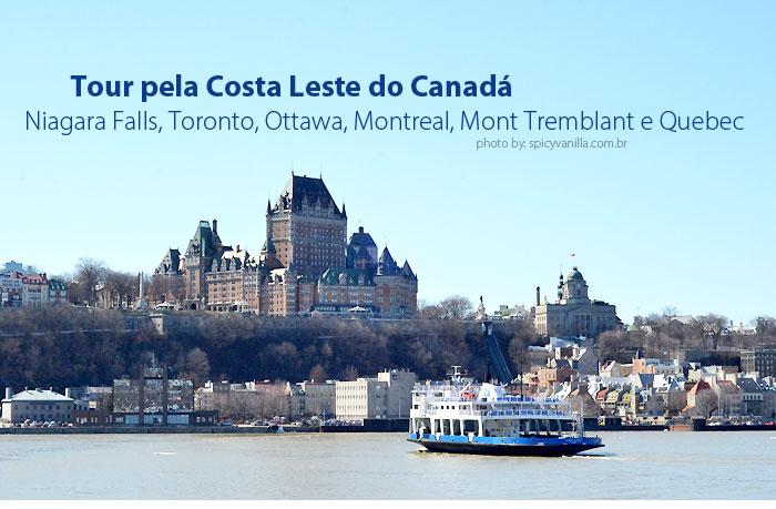 tour leste canada - Nosso roteiro pelo leste canadense - De Niagara Falls até Quebec
