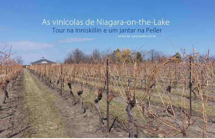 vinicolas niagara - As vinícolas de Niagara-on-the-Lake | Tour na Inniskillin e um jantar na Peller