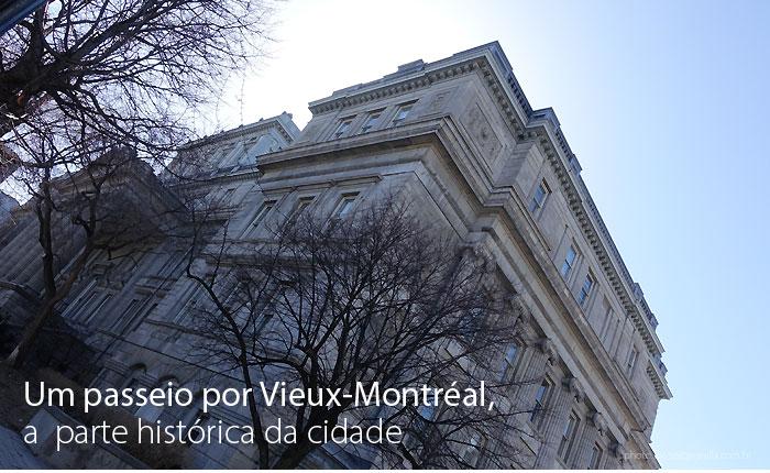 Vieux Montreal centro antigo - Um passeio por Vieux-Montréal, a parte histórica da cidade