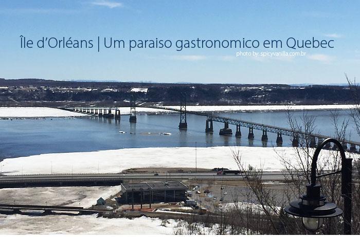 ile d Orleans - Île d'Orléans | Um paraíso gastronomico em Quebec