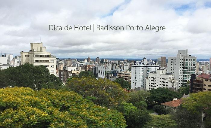 radisson porto alegre - Dica de Hotel | Radisson Porto Alegre