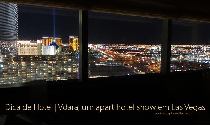 vdara - Dica de Hotel | Vdara, um apart hotel show em Las Vegas