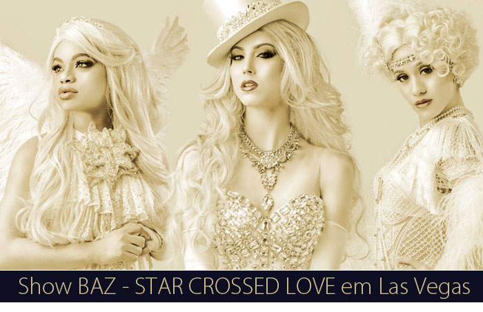 baz Star crossed lov - Las Vegas |  Show Baz Star Crossed Love