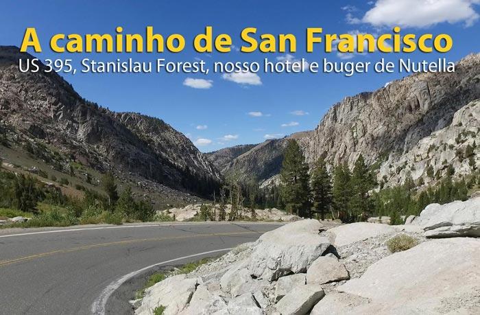 yosemite para san francisco pela 395 capa - Mono Lake para San Francisco | US 395, nosso hotel e hambúrguer de Nutella