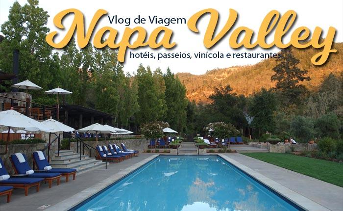 vlog napa valley post - Napa Valley | Tour nos hotéis, passeios, vinícola e restaurantes
