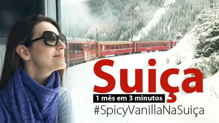 capa suica 3 minutos - #SpicyVanillaNaSuiça | 1 mês em 3 minutos em um vídeo com nossa viagem pela Suíça
