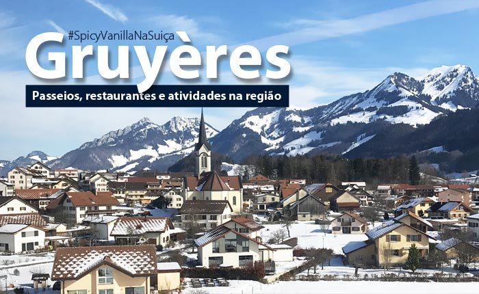 dica de gruyere - Gruyères de Trem | Um dia com queijos, chocolates e paisagens