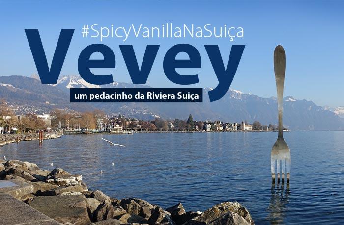 post vevey - Vevey | Onde ficar, onde comer e o que fazer nesta cidade linda na Suíça