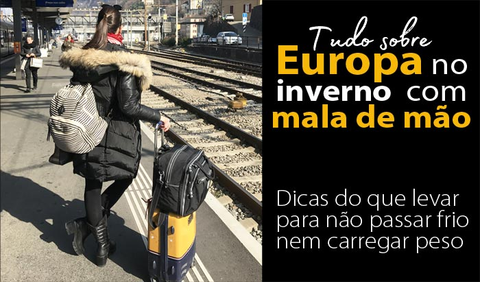 dicas mala inverno europa 1 - Dicas para viajar no inverno na Europa com malas de mão