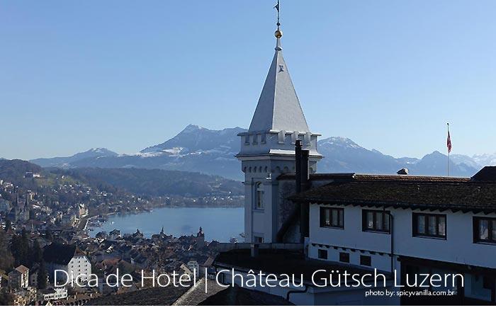 Hotel Chateau Gutsch - Dica de Hotel | Hotel Château Gütsch em Luzern (Lucerna) na Suiça Alemã