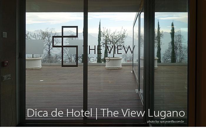 hotel the view lugano - Dica de Hotel | The View Lugano, um 5 estrelas romantico e espetacular na Suíça