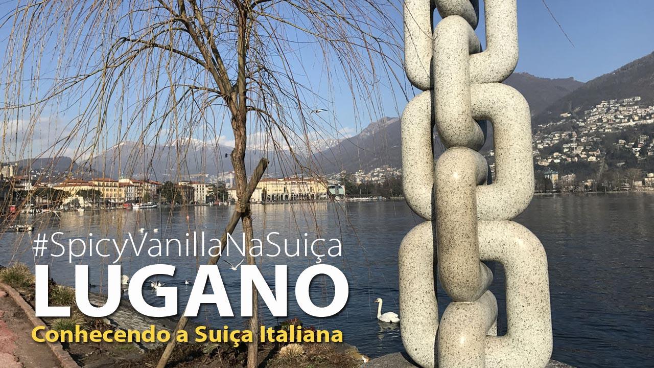 luganos capa - Vlog em Lugano, a Suíça Italiana | O que fazer na cidade, Monte Brè de carro e hotel de luxo